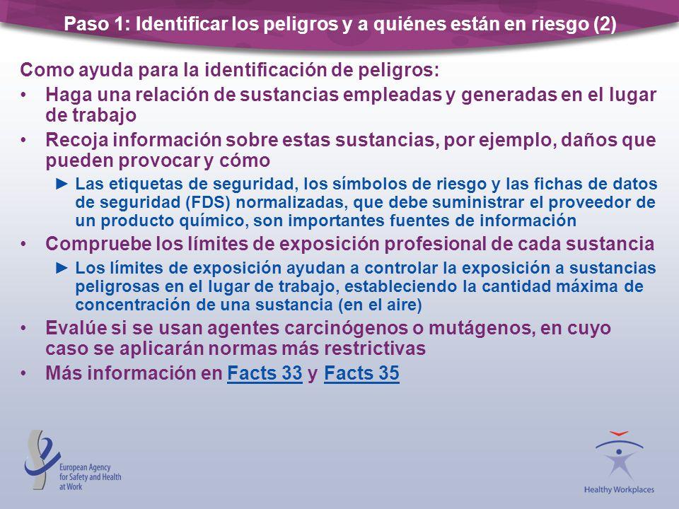Paso 1: Identificar los peligros y a quiénes están en riesgo (2) Como ayuda para la identificación de peligros: Haga una relación de sustancias emplea