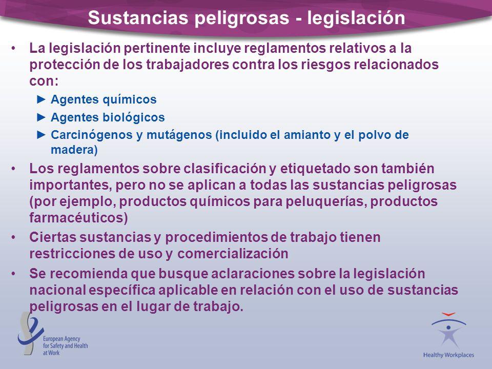 Sustancias peligrosas - legislación La legislación pertinente incluye reglamentos relativos a la protección de los trabajadores contra los riesgos rel