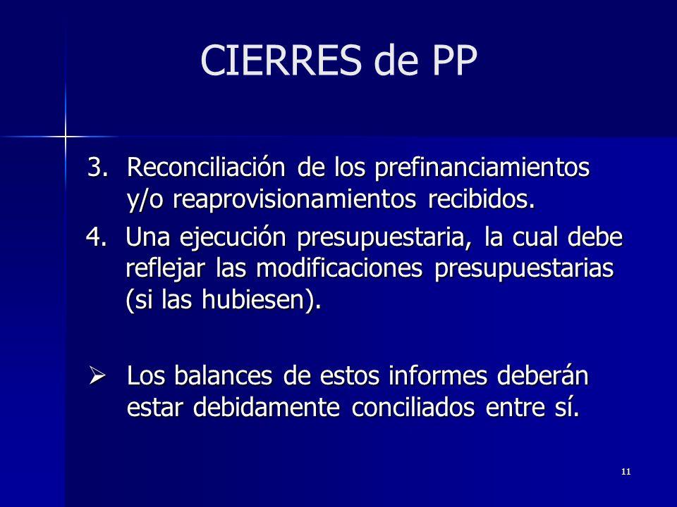 11 3.Reconciliación de los prefinanciamientos y/o reaprovisionamientos recibidos.