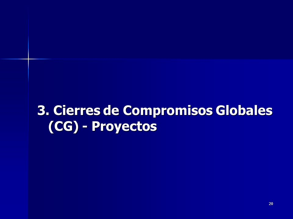 20 3. Cierres de Compromisos Globales (CG) - Proyectos