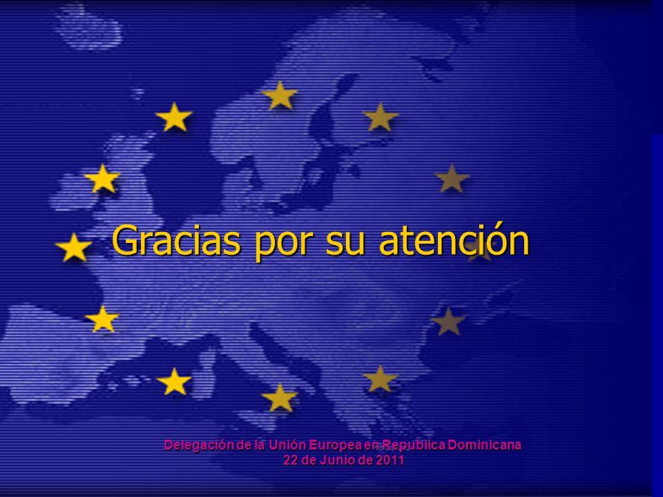 26 Gracias por su atención Delegación de la Unión Europea en Republica Dominicana 22 de Junio de 2011
