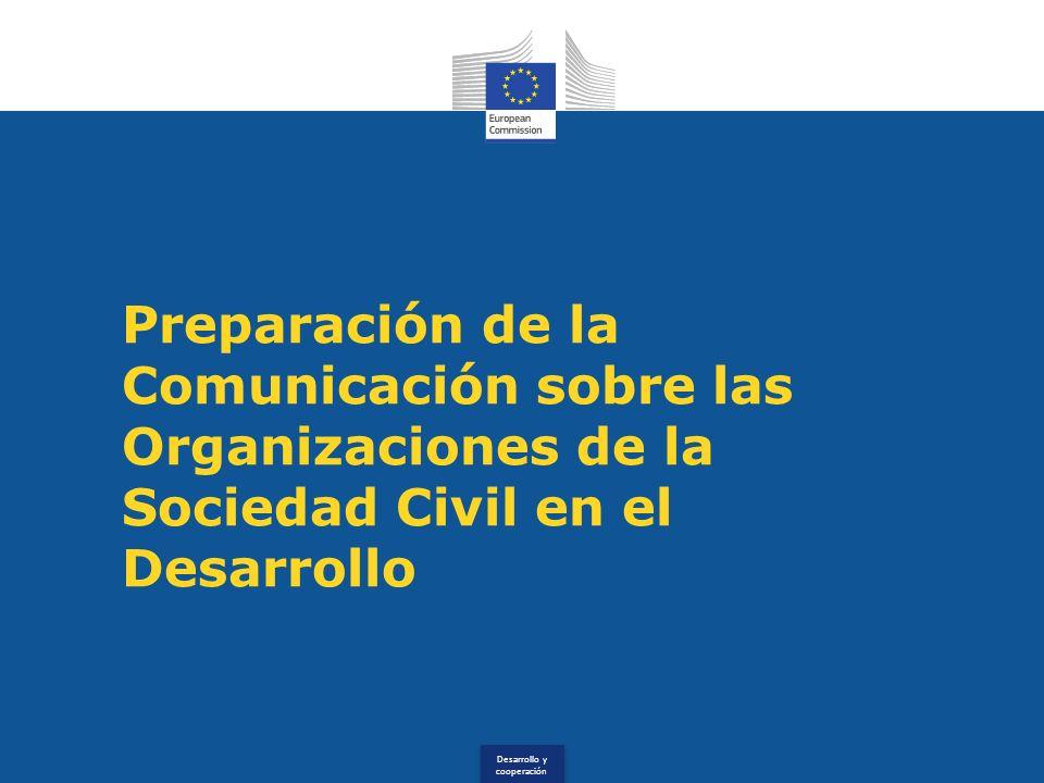 Desarrollo y cooperación Preparación de la Comunicación sobre las Organizaciones de la Sociedad Civil en el Desarrollo