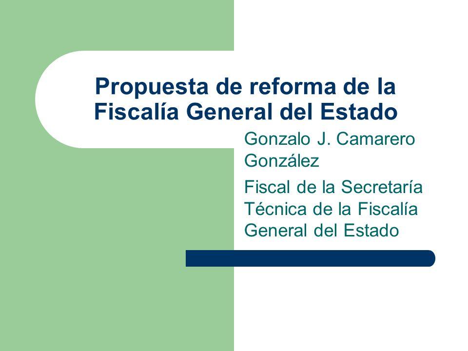 Propuesta de reforma de la Fiscalía General del Estado Gonzalo J.