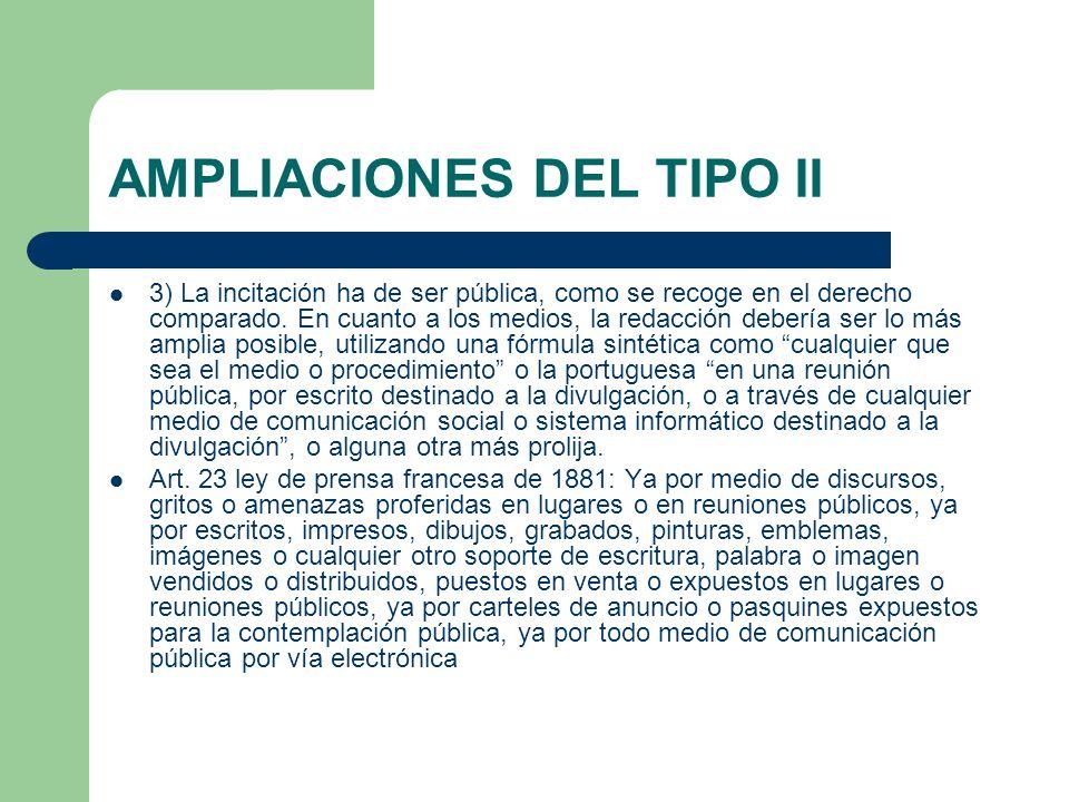 AMPLIACIONES DEL TIPO II 3) La incitación ha de ser pública, como se recoge en el derecho comparado.