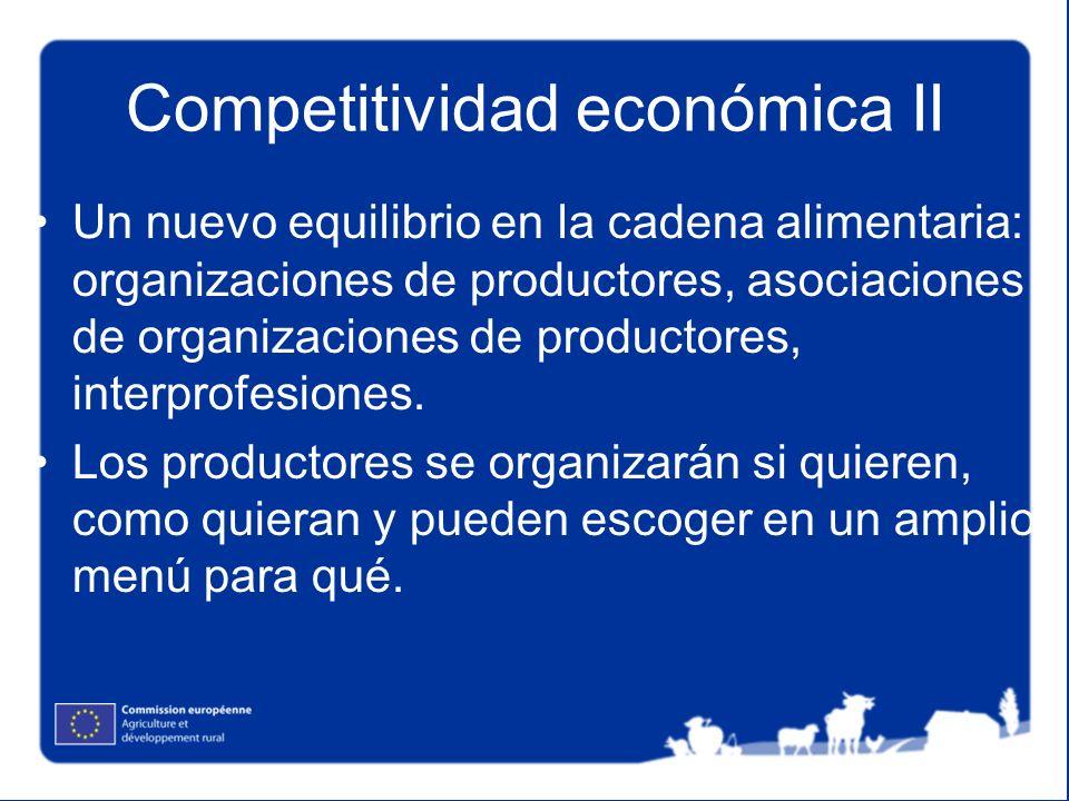 Competitividad económica II Un nuevo equilibrio en la cadena alimentaria: organizaciones de productores, asociaciones de organizaciones de productores