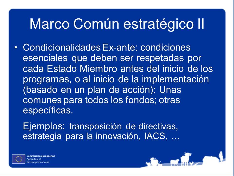 Marco Común estratégico II Condicionalidades Ex-ante : condiciones esenciales que deben ser respetadas por cada Estado Miembro antes del inicio de los