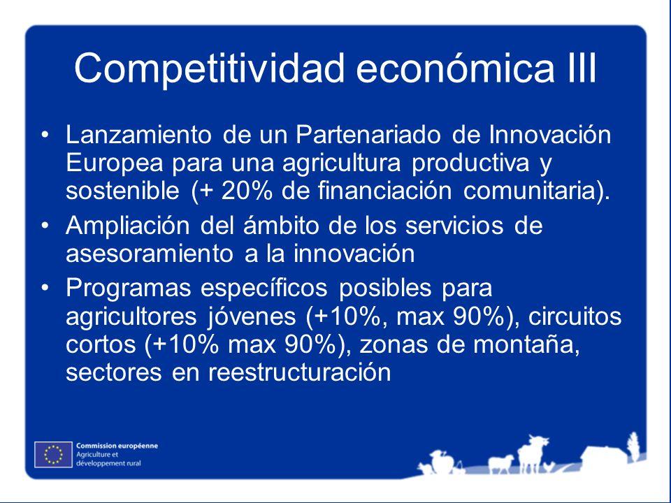 Competitividad económica III Lanzamiento de un Partenariado de Innovación Europea para una agricultura productiva y sostenible (+ 20% de financiación
