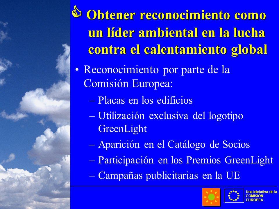 Una iniciativa de la COMISIÓN EUROPEA Obtener reconocimiento como un líder ambiental en la lucha contra el calentamiento global Obtener reconocimiento