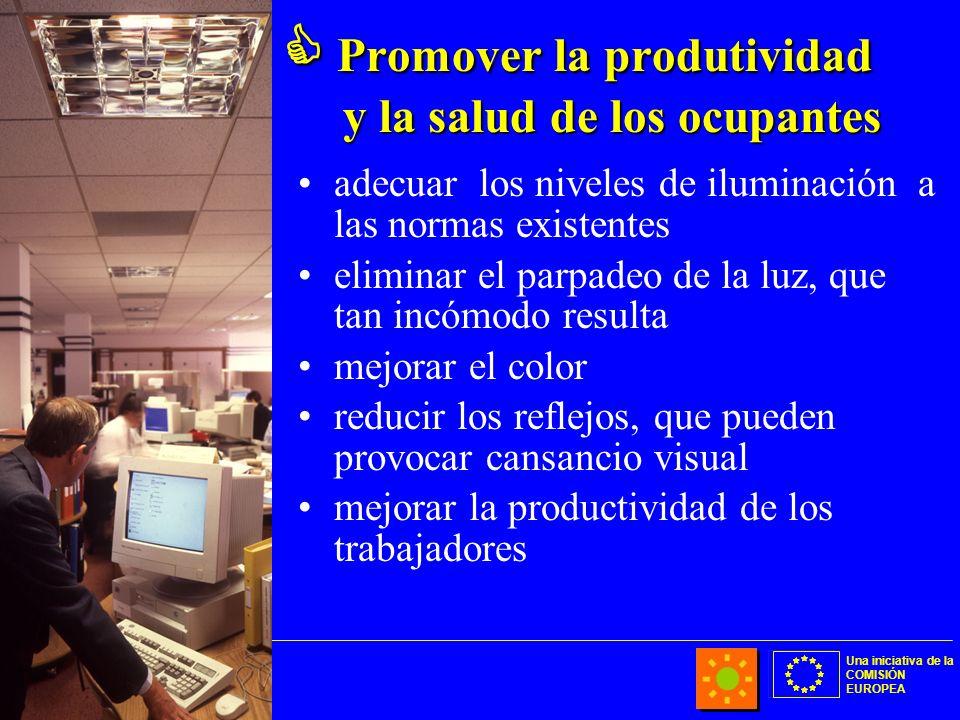 Una iniciativa de la COMISIÓN EUROPEA Promover la produtividad y la salud de los ocupantes Promover la produtividad y la salud de los ocupantes adecua