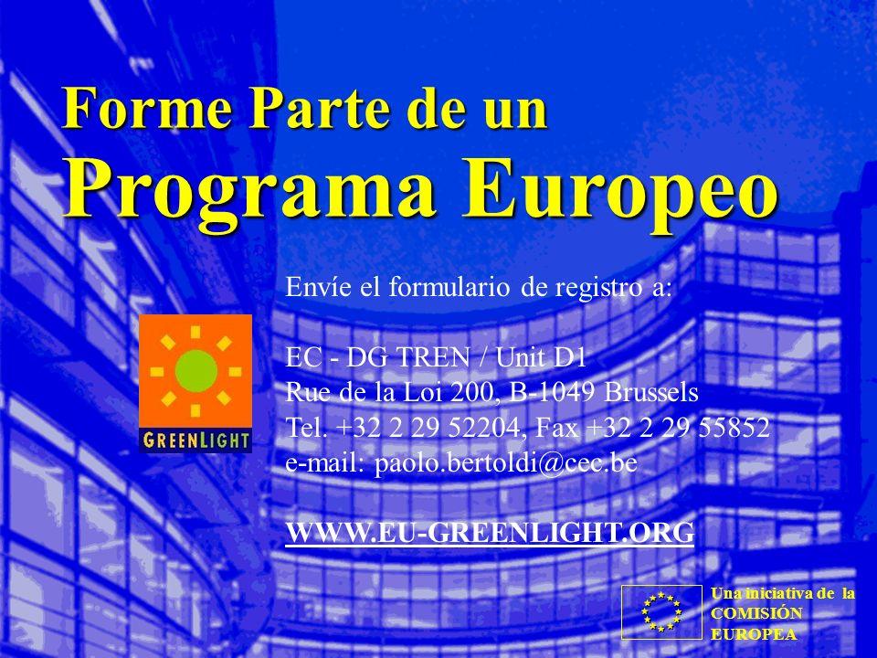 Una iniciativa de la COMISIÓN EUROPEA Forme Parte de un Programa Europeo Envíe el formulario de registro a: EC - DG TREN / Unit D1 Rue de la Loi 200,