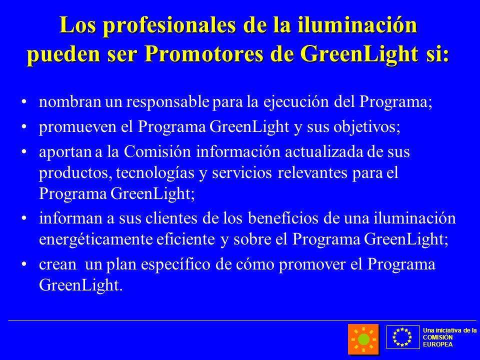 Una iniciativa de la COMISIÓN EUROPEA Los profesionales de la iluminación pueden ser Promotores de GreenLight si: nombran un responsable para la ejecu