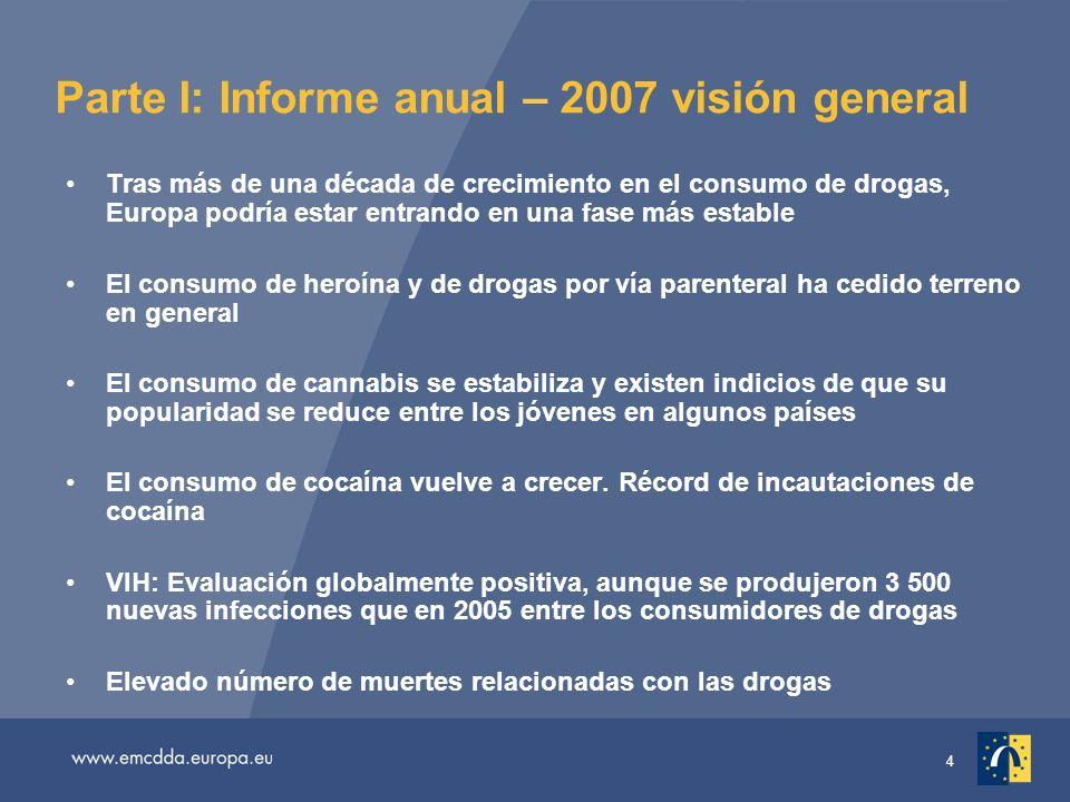 5 Estabilización del consumo de cannabis Unos 70 millones de adultos en la UE (15–64 años) han probado el cannabis.