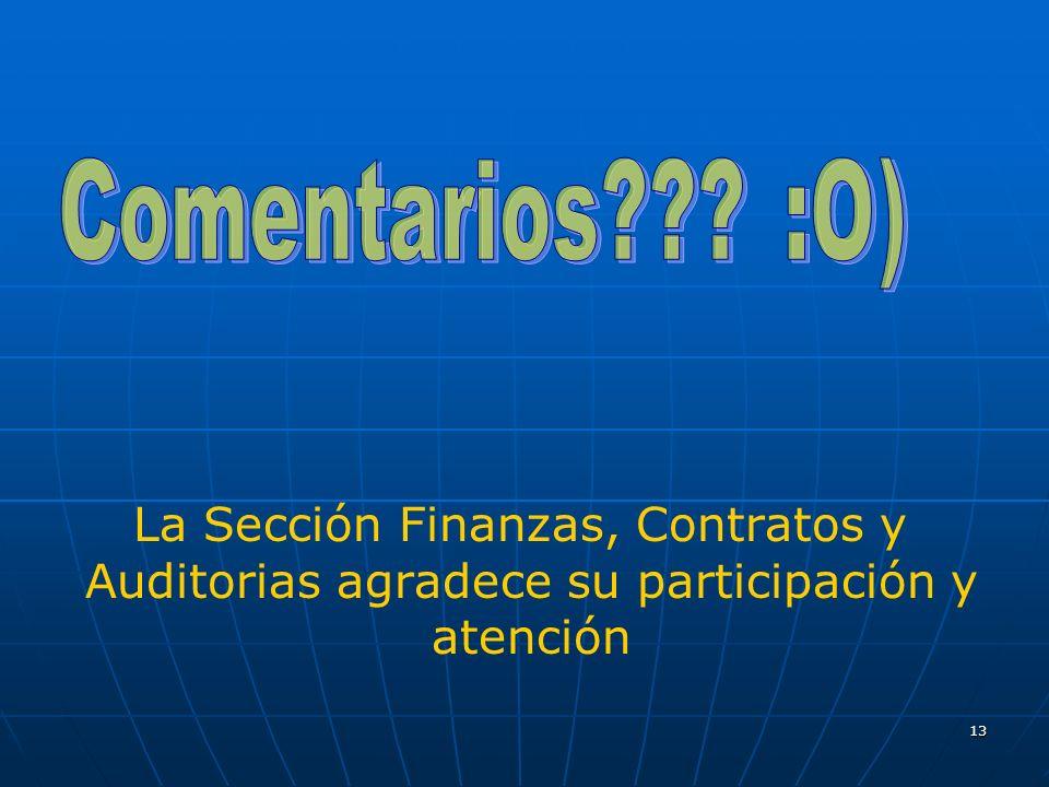 13 La Sección Finanzas, Contratos y Auditorias agradece su participación y atención