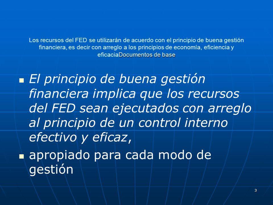 3 Documentos de base Los recursos del FED se utilizarán de acuerdo con el principio de buena gestión financiera, es decir con arreglo a los principios