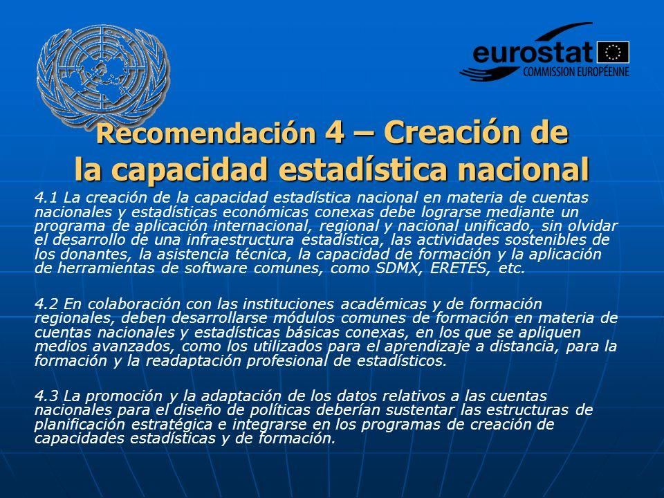 Recomendación 4 – Creación de la capacidad estadística nacional 4.1 La creación de la capacidad estadística nacional en materia de cuentas nacionales