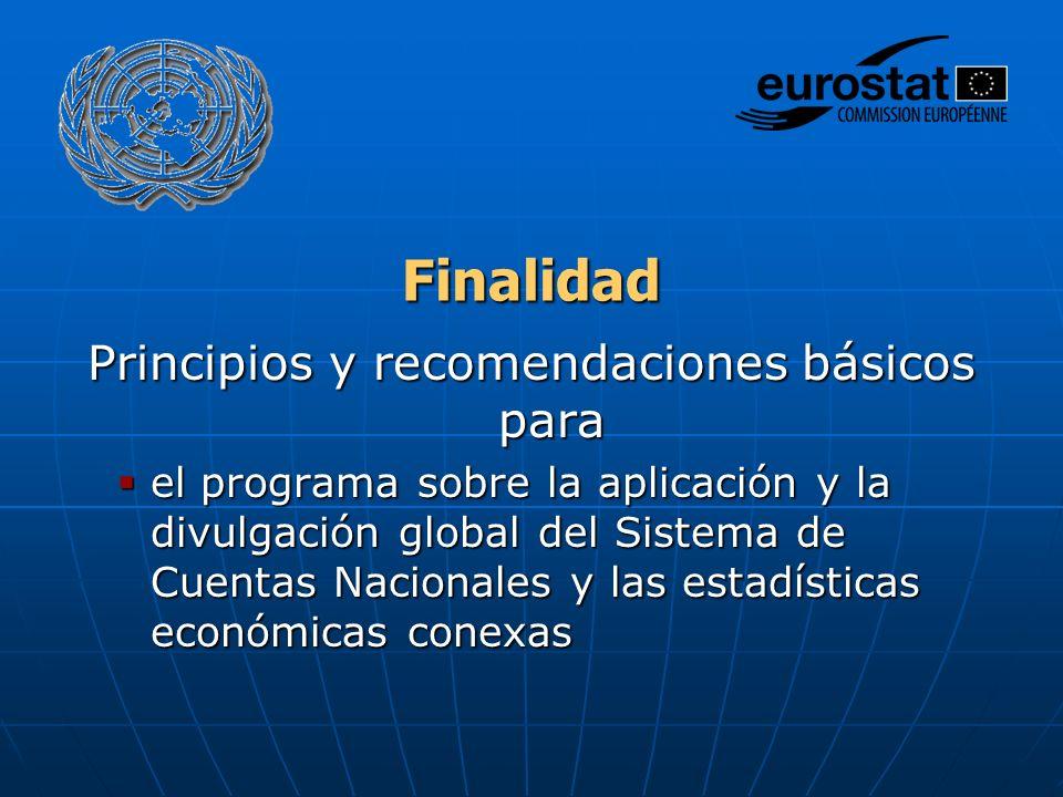 Finalidad Principios y recomendaciones básicos para el programa sobre la aplicación y la divulgación global del Sistema de Cuentas Nacionales y las es