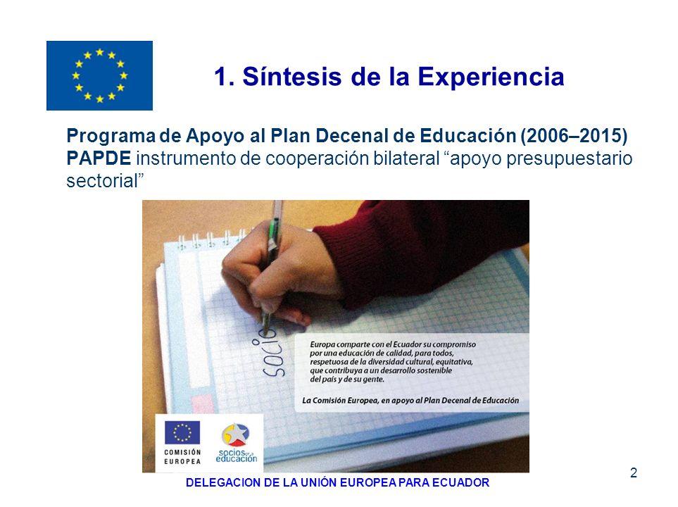 2 Programa de Apoyo al Plan Decenal de Educación (2006–2015) PAPDE instrumento de cooperación bilateral apoyo presupuestario sectorial DELEGACION DE L