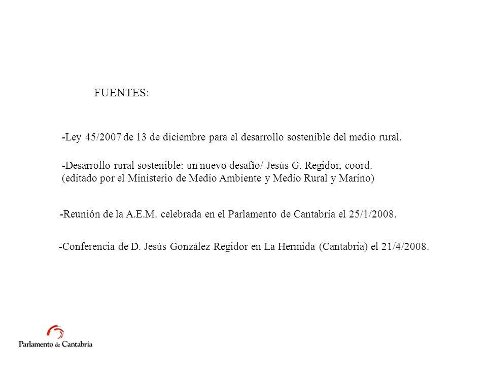 FUENTES: -Ley 45/2007 de 13 de diciembre para el desarrollo sostenible del medio rural.
