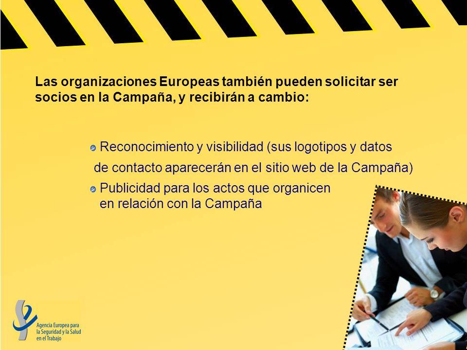 Las organizaciones Europeas también pueden solicitar ser socios en la Campaña, y recibirán a cambio: Reconocimiento y visibilidad (sus logotipos y dat