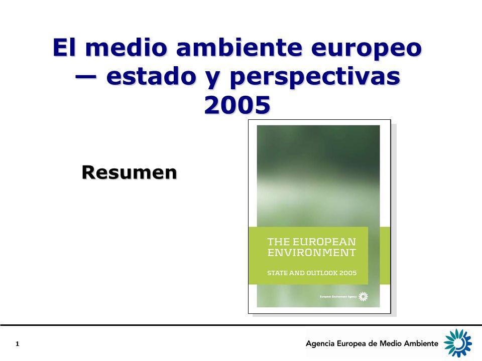 2 El informe 2005 sobre el estado y las perspectivas del medio ambiente en Europa… es el tercer informe de la AEMA sobre el estado y las perspectivas del medio ambiente el segundo informe fue publicado en 1999 ayuda a la UE a planificar y evaluar la política medioambiental incluye novedades