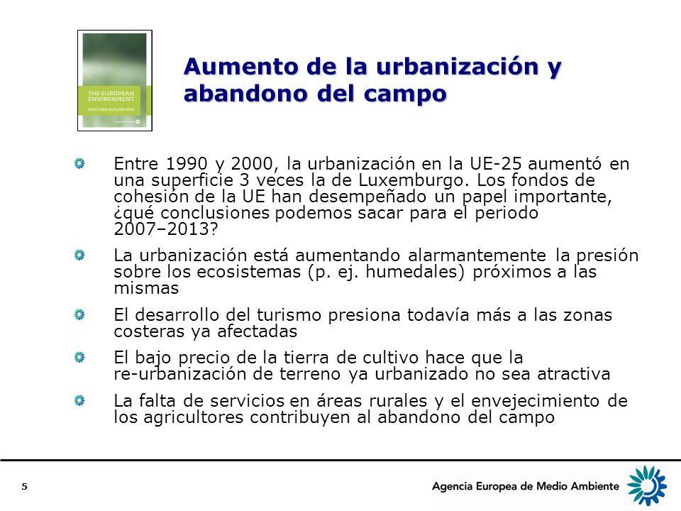 5 Aumento de la urbanización y abandono del campo Entre 1990 y 2000, la urbanización en la UE-25 aumentó en una superficie 3 veces la de Luxemburgo.