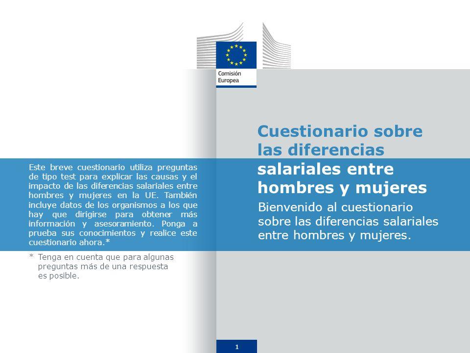 1 Cuestionario sobre las diferencias salariales entre hombres y mujeres Bienvenido al cuestionario sobre las diferencias salariales entre hombres y mu