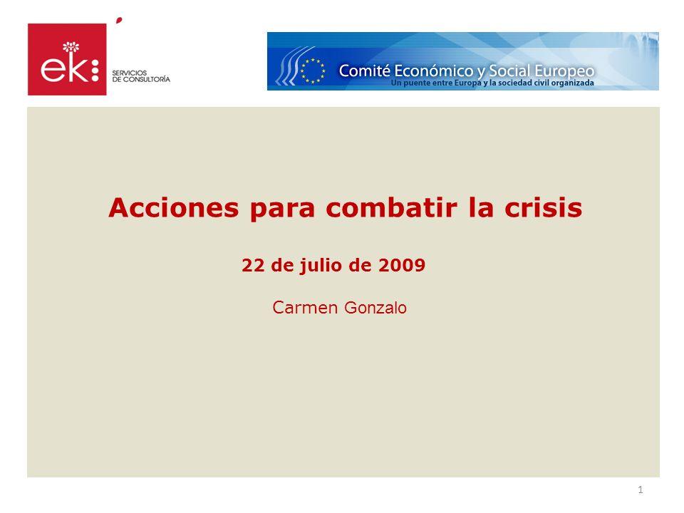 Acciones para combatir la crisis 22 de julio de 2009 Carmen Gonzalo 1