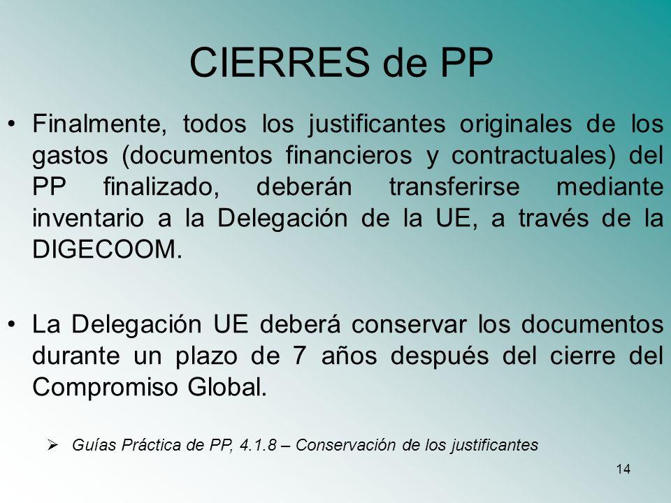 14 CIERRES de PP Finalmente, todos los justificantes originales de los gastos (documentos financieros y contractuales) del PP finalizado, deberán tran