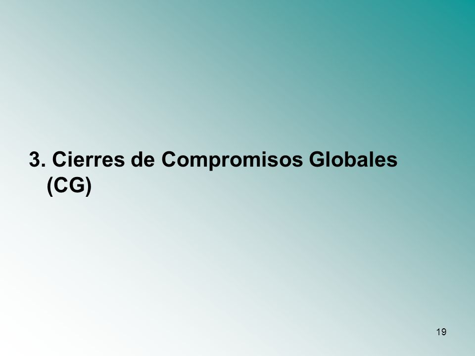 19 3. Cierres de Compromisos Globales (CG)