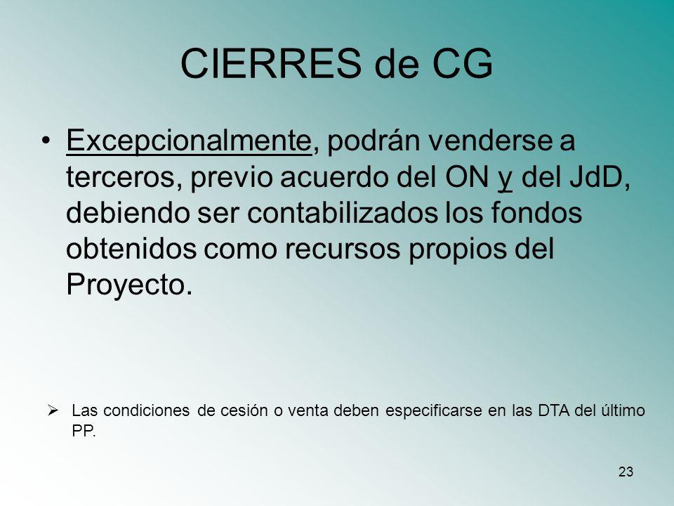 23 CIERRES de CG Excepcionalmente, podrán venderse a terceros, previo acuerdo del ON y del JdD, debiendo ser contabilizados los fondos obtenidos como