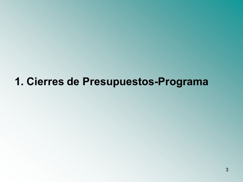 4 Reglas Generales para validar un cierre de un PP: Todo Presupuesto Programa (PP) tiene plazos de vigencia, en los cuales se deben realizar todas las actividades enmarcadas dentro de los mismos.