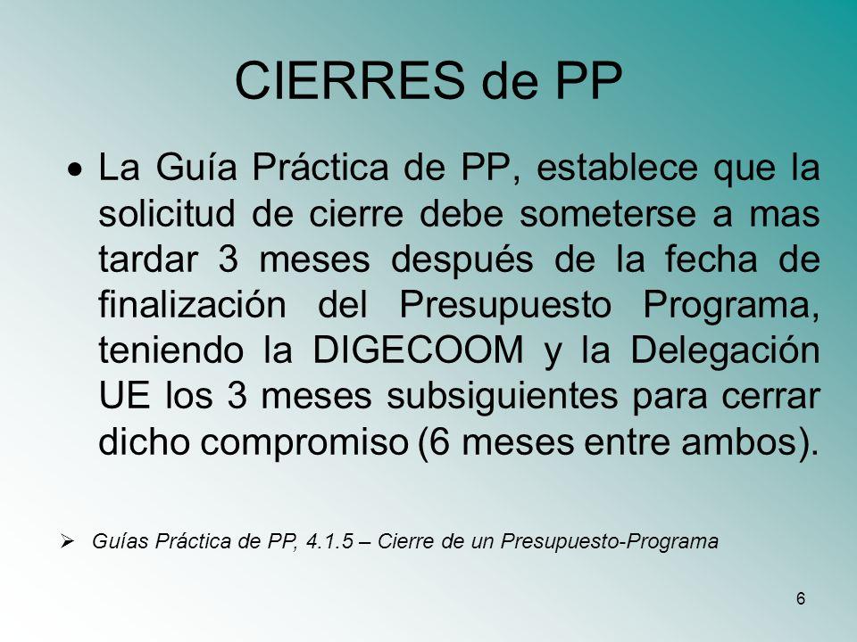 6 La Guía Práctica de PP, establece que la solicitud de cierre debe someterse a mas tardar 3 meses después de la fecha de finalización del Presupuesto