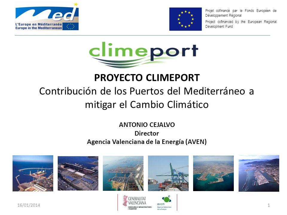 PROYECTO CLIMEPORT Contribución de los Puertos del Mediterráneo a mitigar el Cambio Climático ANTONIO CEJALVO Director Agencia Valenciana de la Energí