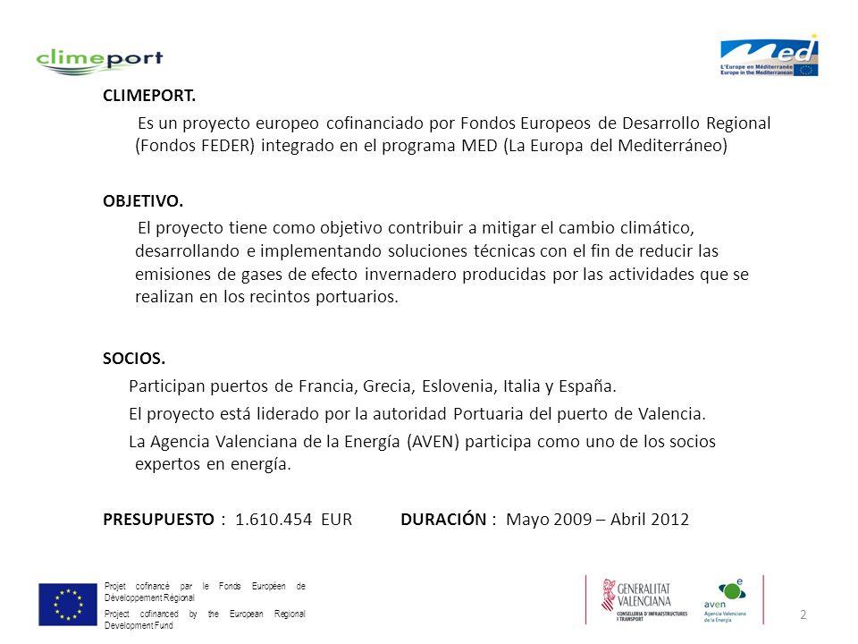 2 Projet cofinancé par le Fonds Européen de Développement Régional Project cofinanced by the European Regional Development Fund CLIMEPORT. Es un proye