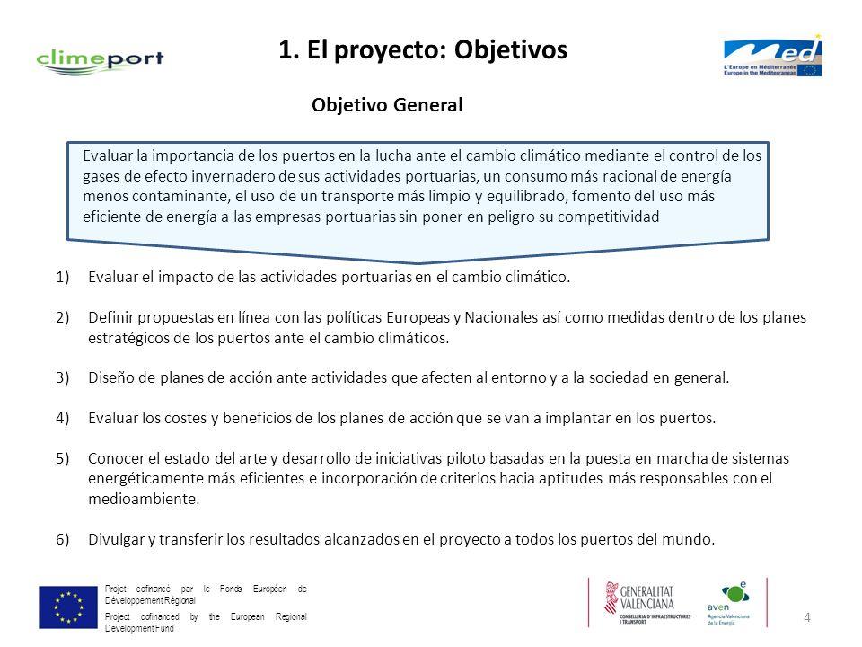 4 Projet cofinancé par le Fonds Européen de Développement Régional Project cofinanced by the European Regional Development Fund Objetivo General 1)Eva