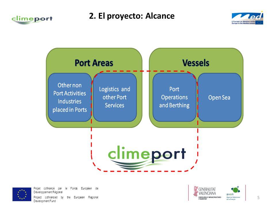 5 Projet cofinancé par le Fonds Européen de Développement Régional Project cofinanced by the European Regional Development Fund 2. El proyecto: Alcanc