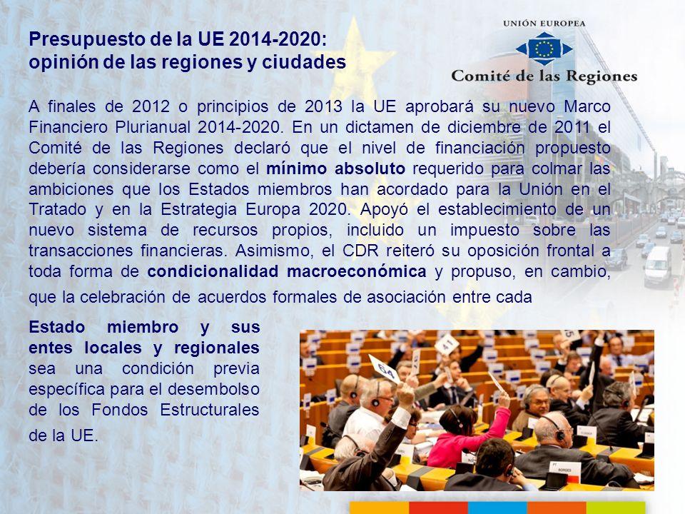 Presupuesto de la UE 2014-2020: opinión de las regiones y ciudades A finales de 2012 o principios de 2013 la UE aprobará su nuevo Marco Financiero Plu