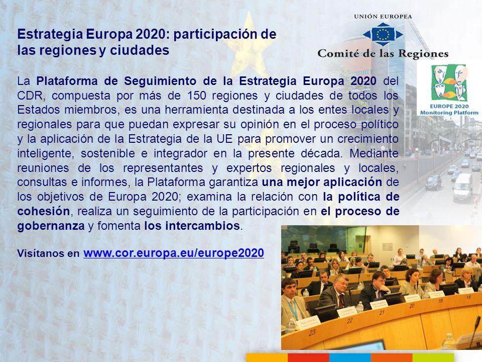 Estrategia Europa 2020: participación de las regiones y ciudades La Plataforma de Seguimiento de la Estrategia Europa 2020 del CDR, compuesta por más