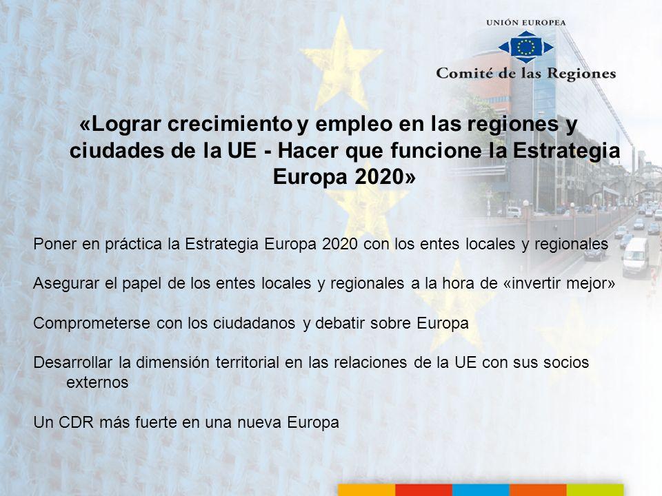 «Lograr crecimiento y empleo en las regiones y ciudades de la UE - Hacer que funcione la Estrategia Europa 2020» Poner en práctica la Estrategia Europ