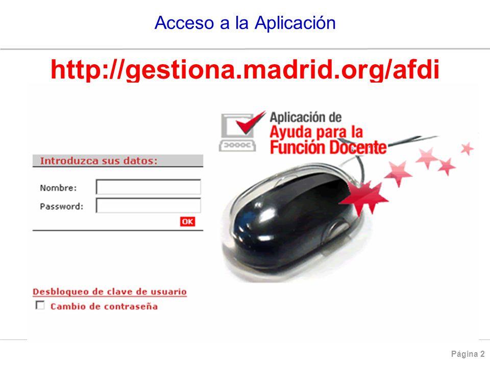 Página 2 Acceso a la Aplicación http://gestiona.madrid.org/afdi