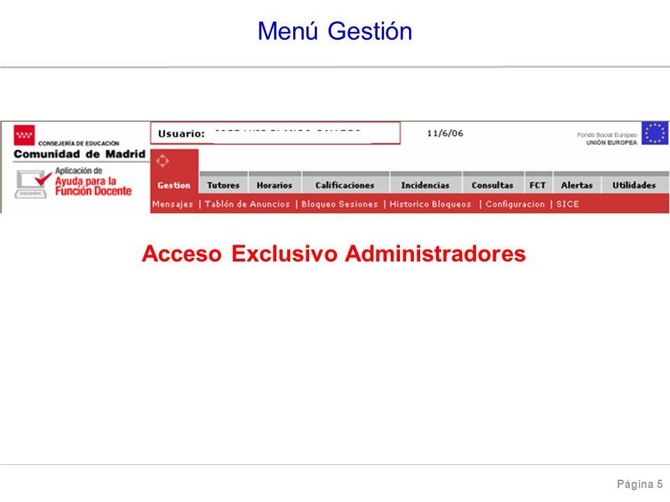 Página 5 Menú Gestión Acceso Exclusivo Administradores