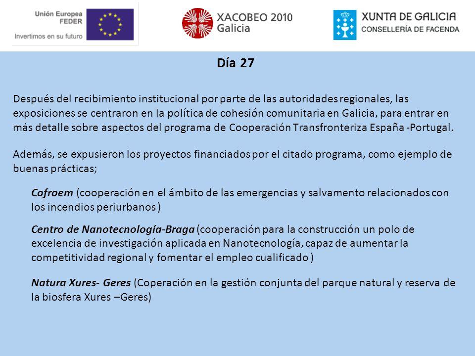 Día 27 Después del recibimiento institucional por parte de las autoridades regionales, las exposiciones se centraron en la política de cohesión comuni