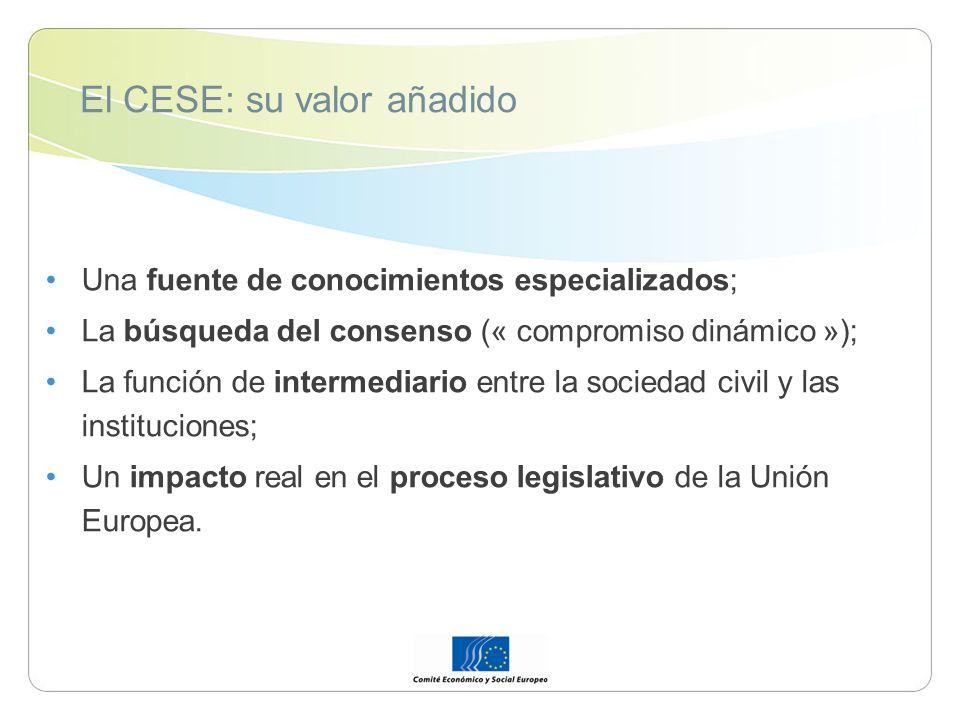 El CESE: su valor añadido Una fuente de conocimientos especializados; La búsqueda del consenso (« compromiso dinámico »); La función de intermediario