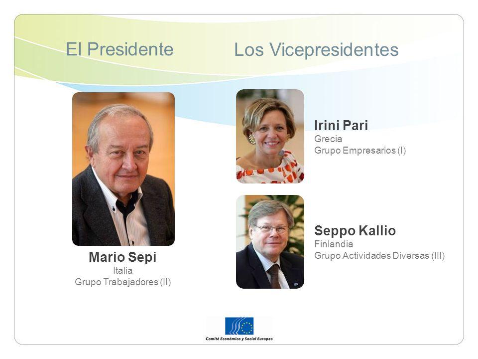 El Presidente Los Vicepresidentes Mario Sepi Italia Grupo Trabajadores (II) Irini Pari Grecia Grupo Empresarios (I) Seppo Kallio Finlandia Grupo Actividades Diversas (III)