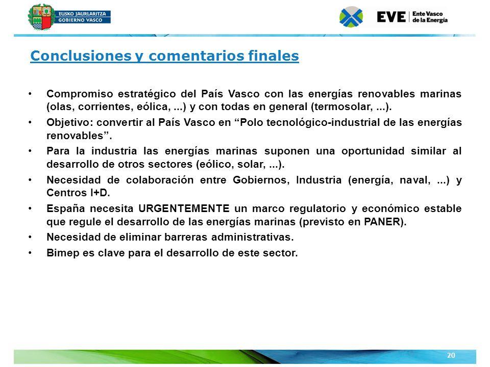 Compromiso estratégico del País Vasco con las energías renovables marinas (olas, corrientes, eólica,...) y con todas en general (termosolar,...). Obje