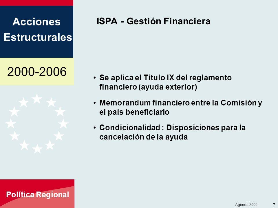 2000-2006 Acciones Estructurales Política Regional Agenda 2000 8 ISPA - Comité de Administración Compuesto por: Representantes de los Estados Miembros, bajo presidencia de la Comisión BEI, sin derecho a voto Comités ad-hoc para los proyectos fundamentales Consultivo