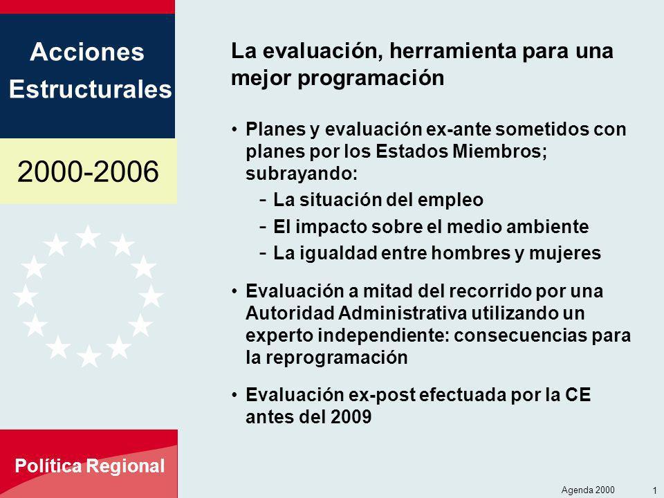 2000-2006 Acciones Estructurales Política Regional Agenda 2000 13 La evaluación, herramienta para una mejor programación Planes y evaluación ex-ante s