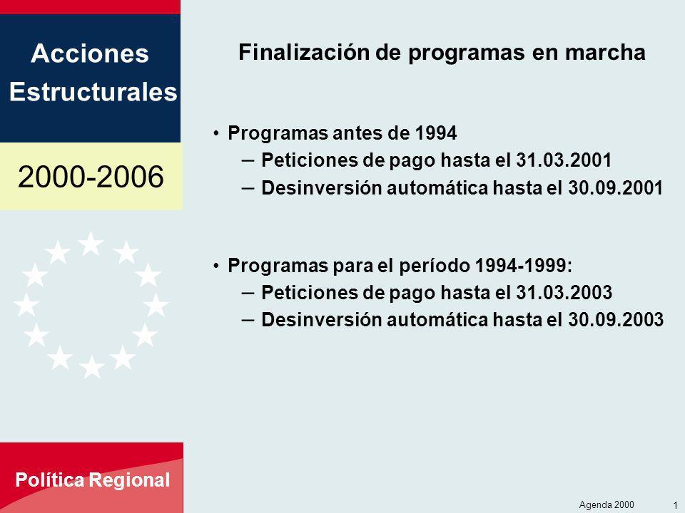 2000-2006 Acciones Estructurales Política Regional Agenda 2000 17 Finalización de programas en marcha Programas antes de 1994 – Peticiones de pago has
