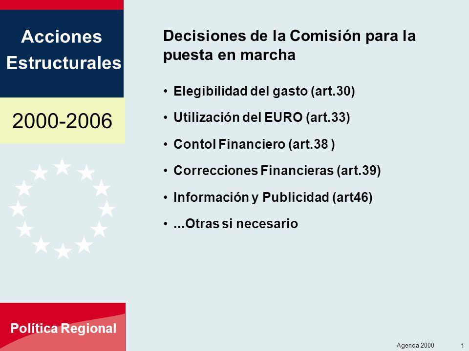 2000-2006 Acciones Estructurales Política Regional Agenda 2000 18 Decisiones de la Comisión para la puesta en marcha Elegibilidad del gasto (art.30) U