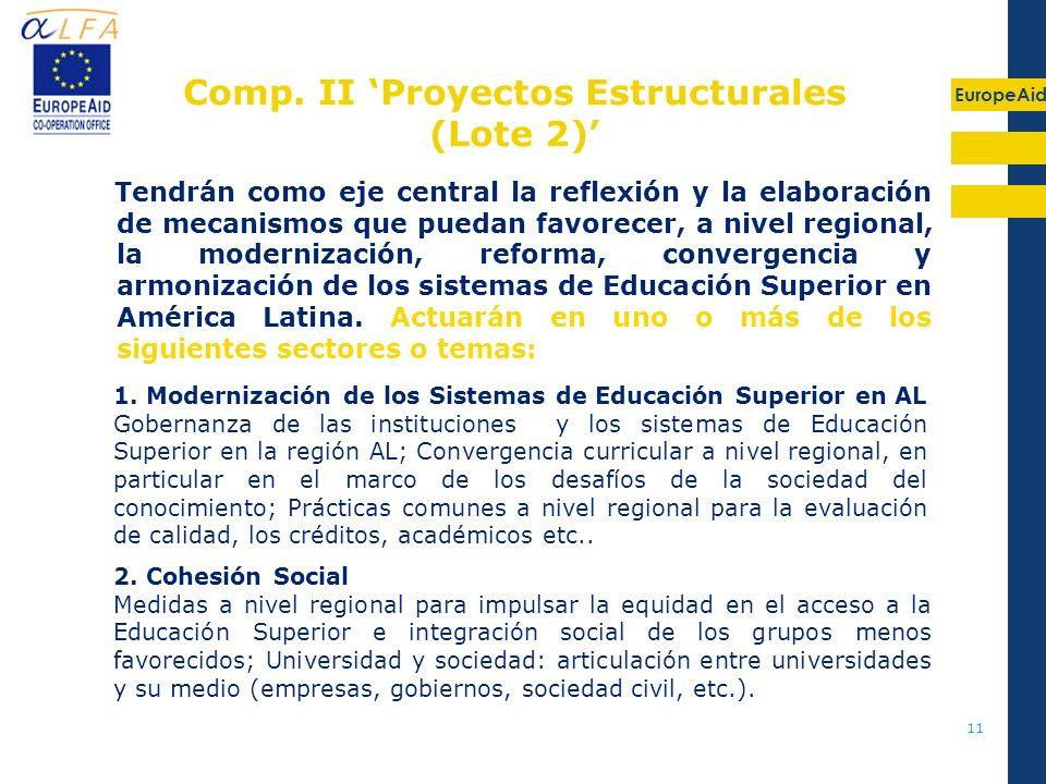EuropeAid 11 Tendrán como eje central la reflexión y la elaboración de mecanismos que puedan favorecer, a nivel regional, la modernización, reforma, c